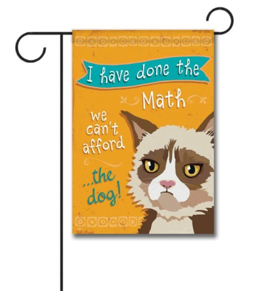 Can't Afford the Dog Himalayan Cat- Garden Flag - 12.5'' x 18''