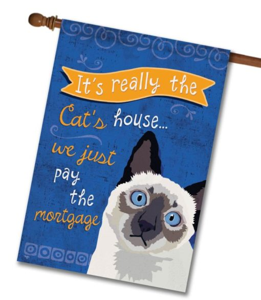It's Really the Cat's House Siamese Cat- House Flag - 28'' x 40''