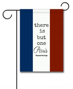 There is but one Paris - Garden Flag - 12.5'' x 18''