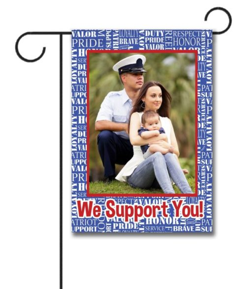 We Support You- Photo Garden Flag - 12.5'' x 18''