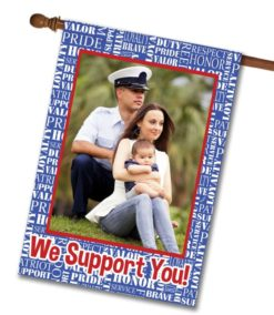 We Support You - Photo House Flag - 28'' x 40''