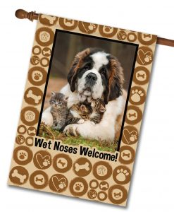 "Wet Noses Welcome  - Photo House Flag 28""x40"""