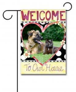 Welcome to Our House- Photo Garden Flag - 12.5'' x 18''