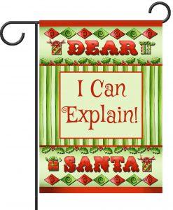 Dear Santa I Can Explain - Garden Flag - 12.5'' x 18''
