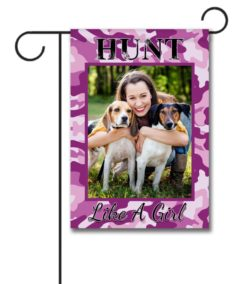 Hunt Like a Girl   - Photo Garden Flag - 12.5'' x 18''