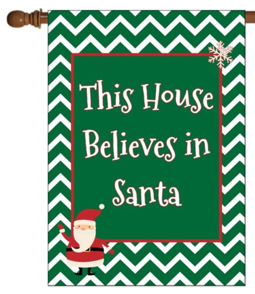 This House Believes in Santa - House Flag - 28'' x 40''