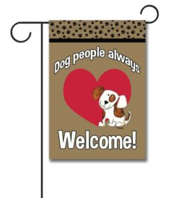 Dog People Always Welcome!- Garden Flag - 12.5'' x 18''
