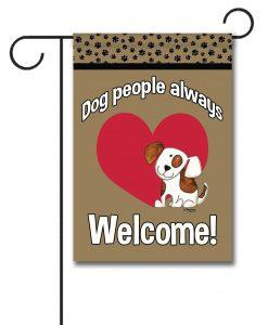 Dog People Always Welcome!- Garden Flag - 12.5'' x 18''