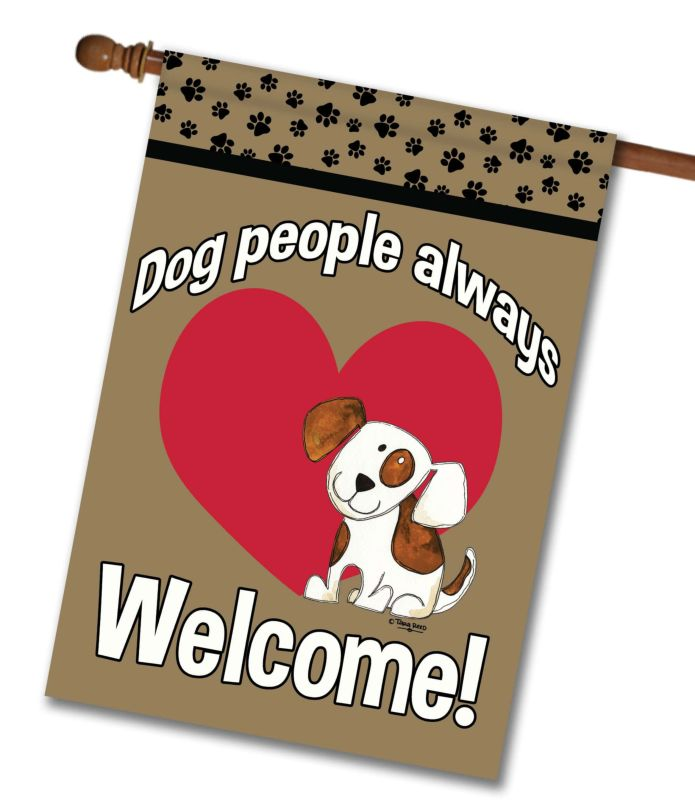 Dog People Always Welcome!- House Flag - 28'' x 40''