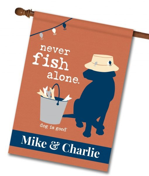 Never Fish Alone Personalized House Flag