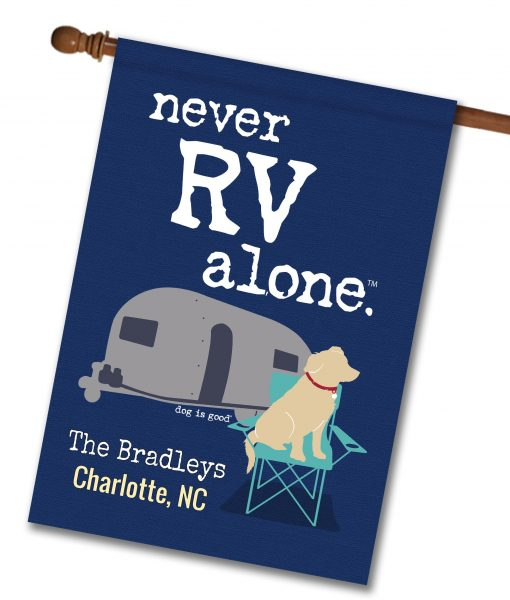 Never RV Alone Personalized House Flag