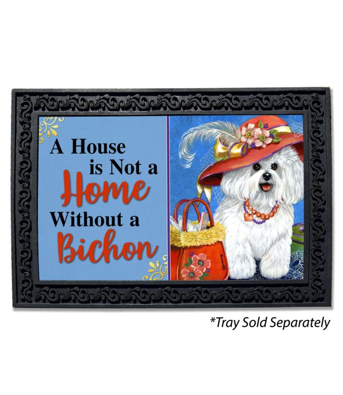 Bichon Frise Mademoiselle House Is Not A Home Doormat - 18