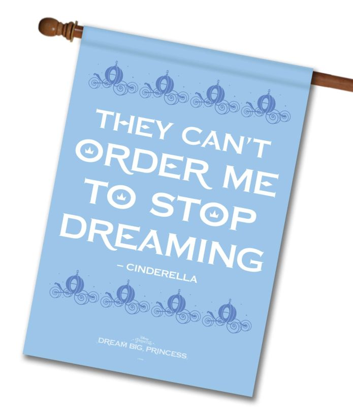Can't Order Me To Stop Dreaming Cinderella - House Flag - 28'' x 40''