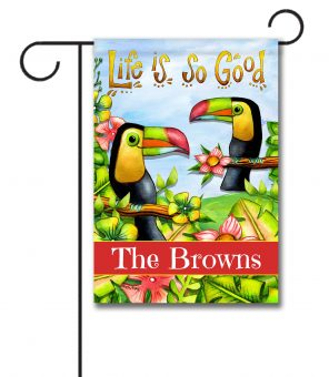 Personalized Life is So Good Toucans  - Garden Flag - 12.5'' x 18''