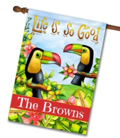 Personalized Life is So Good Toucans - House Flag - 28'' x 40''