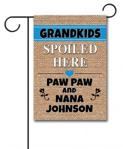 Personalized Grandkids Spoiled Here  - Garden Flag - 12.5'' x 18''
