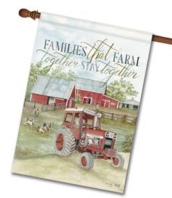 Families That Farm Together - House Flag - 28'' x 40''