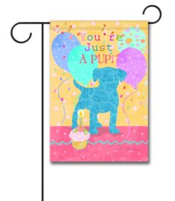 You're Just a Pup - Garden Flag - 12.5'' x 18''