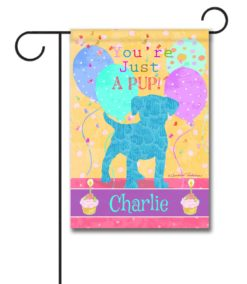 Personalized You're Just a Pup - Garden Flag - 12.5'' x 18''