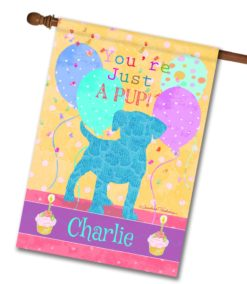 """Personalized You're Just a Pup - House Flag - 28"""" x 40"""""""