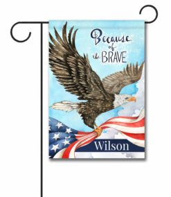 Personalized Because of the Brave Eagle - Garden Flag - 12.5'' x 18''