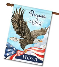 "Personalized Because of the Brave Eagle - House Flag - 28"" x 40"""